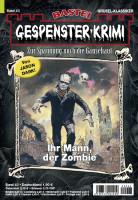 Gespenster-Krimi 43: Ihr Mann, der Zombie