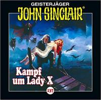 John Sinclair CD 137: Kampf um Lady X. (Teil 2 von 2)