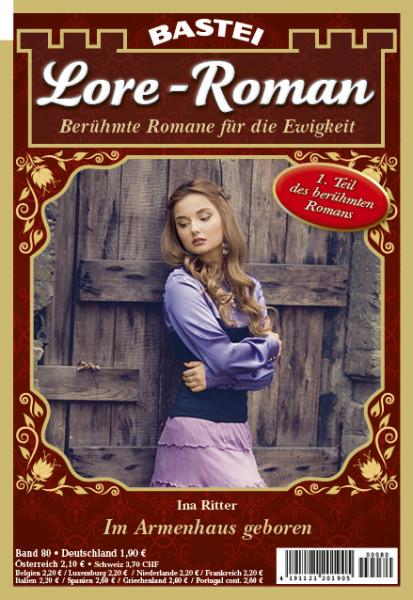 Lore - Roman 80: Im Armenhaus geboren (1. Teil)