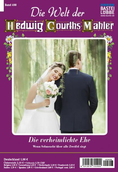 Die Welt der Hedwig Courths-Mahler 498: Die verheimlichte Ehe