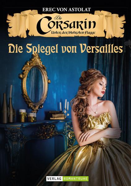 Die Corsarin 5: Die Spiegel von Versailles