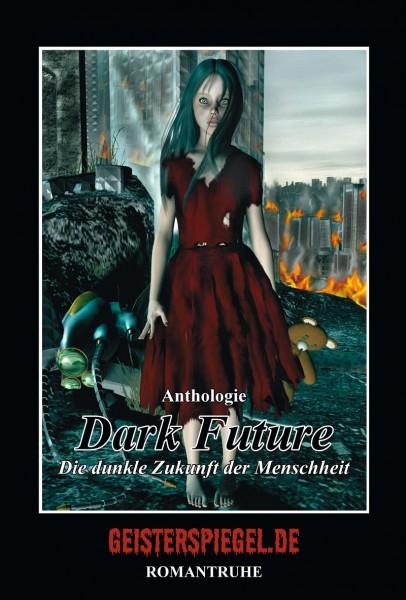 Geisterspiegel Anthologie 1: Dark Future