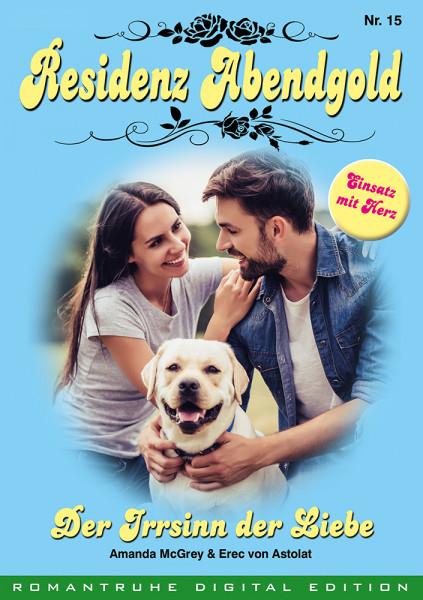 E-Book Residenz Abendgold 15: Der Irrsinn der Liebe