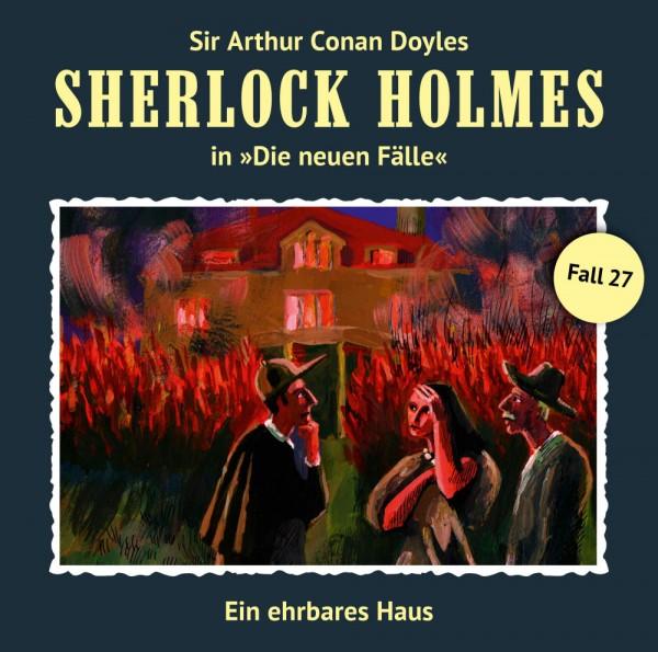 Sherlock Holmes-Neue Fälle CD 27: Ein ehrbares Haus