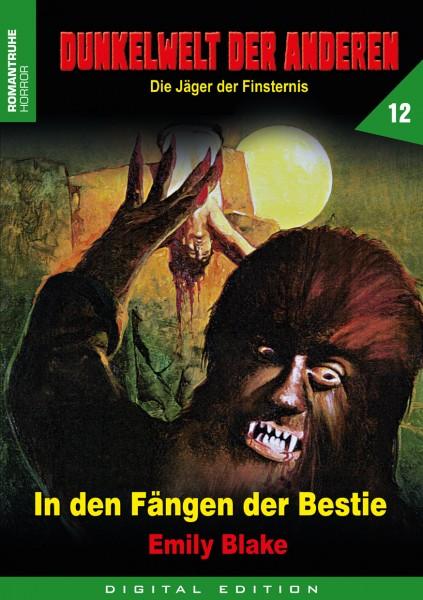 E-Book Dunkelwelt der Anderen 12: In den Fängen der Bestie