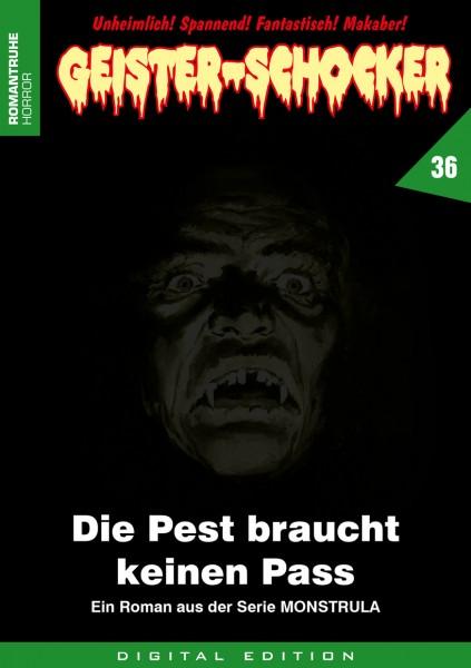 E-Book Geister-Schocker 36: Die Pest braucht keinen Pass (Monstrula 9)
