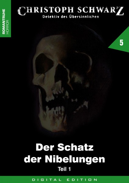 E-Book Christoph Schwarz 05: Der Schatz der Nibelungen (Teil 1)