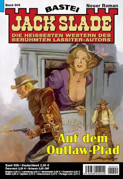 Jack Slade 909: Auf dem Outlaw-Pfad