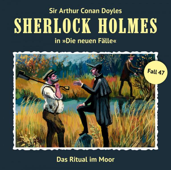 Sherlock Holmes-Neue Fälle CD 47: Das Ritual im Moor