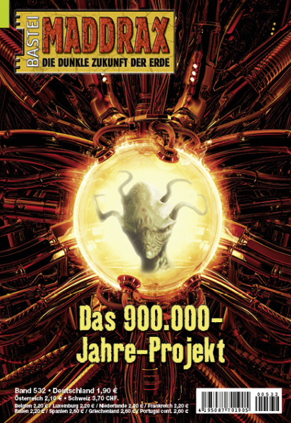 Maddrax 532: Das 900.000-Jahre-Projekt