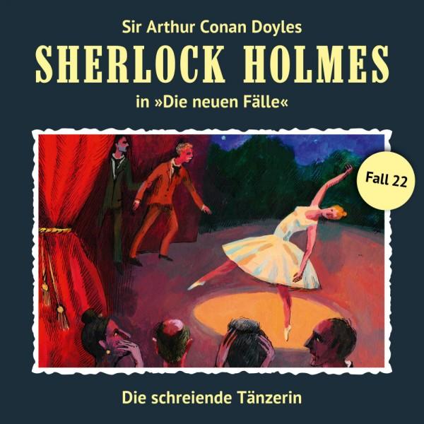 Sherlock Holmes-Neue Fälle CD 22: Die schreiende Tänzerin