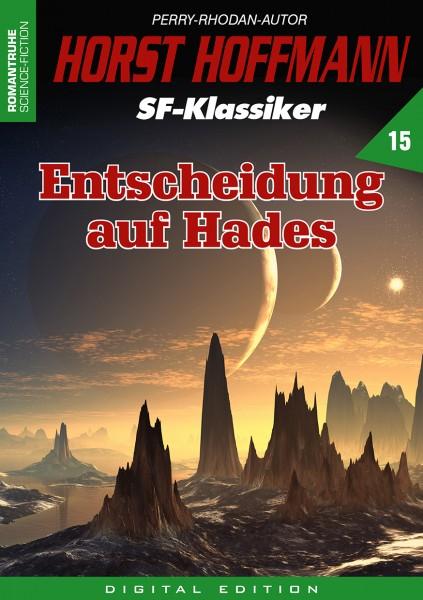 E-Book Horst Hoffmann SF-Klassiker 15: Entscheidung auf Hades