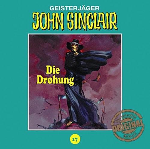 John Sinclair Tonstudio-Braun CD 17: Die Drohung (1. Teil von 3)