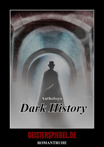 Geisterspiegel Anthologie 3: Dark History