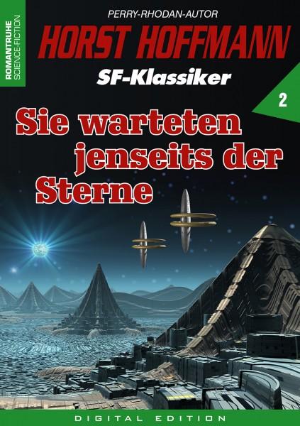 E-Book Horst Hoffmann SF-Klassiker 02: Sie warteten jenseits der Sterne