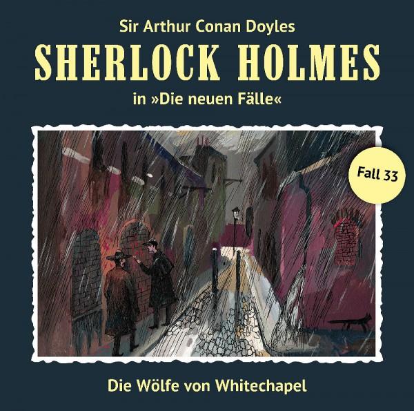 Sherlock Holmes-Neue Fälle CD 33: Die Wölfe von Whitechapel
