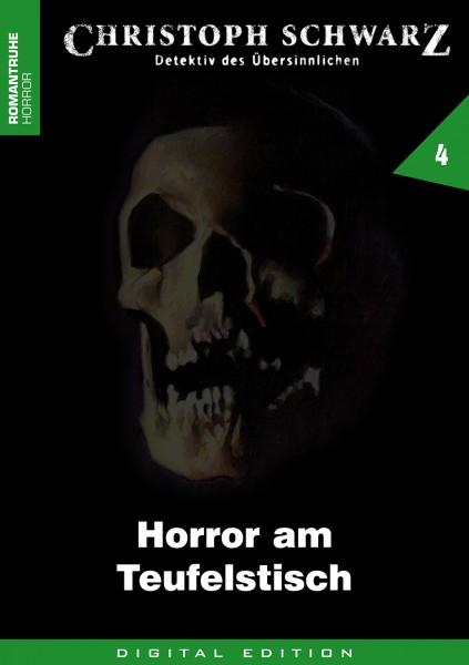 E-Book Christoph Schwarz 04: Horror am Teufelstisch