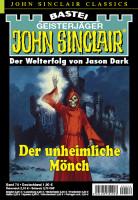 John Sinclair Classics 74: Der unheimliche Mönch