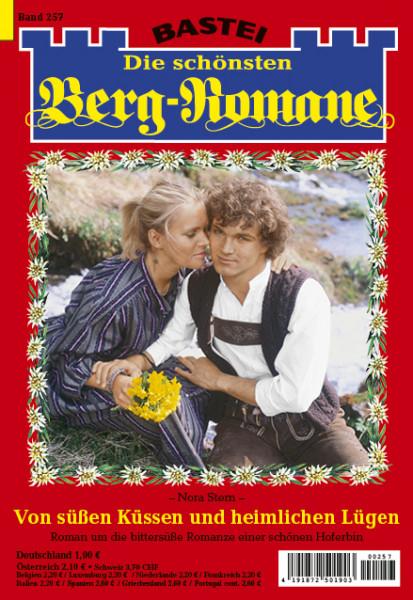 Die schönsten Berg-Romane 257: Von süßen Küssen und heimlichen Lügen