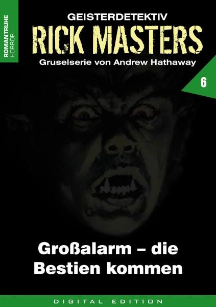 E-Book Rick Masters 06: Großalarm - Die Bestien kommen