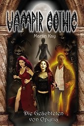 E-Book Vampir Gothic 08: Die Geächteten von Opyria