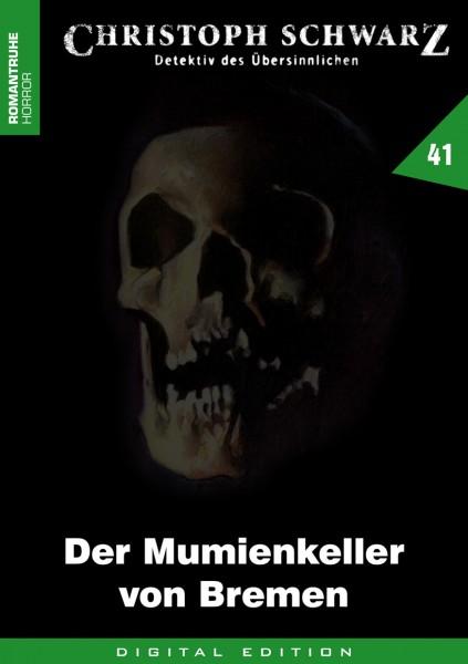 E-Book Christoph Schwarz 41: Der Mumienkeller von Bremen