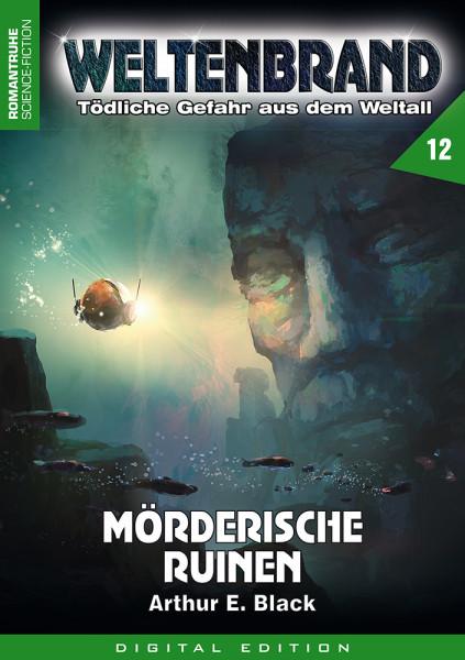 E-Book Weltenbrand 12: Mörderische Ruinen