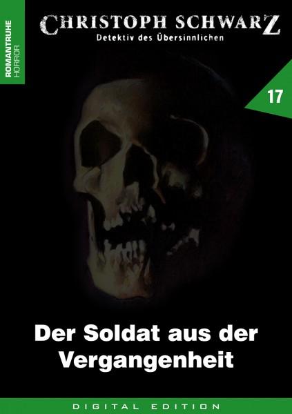 E-Book Christoph Schwarz 17: Der Soldat aus der Vergangenheit