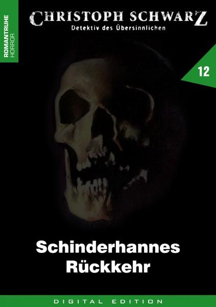 E-Book Christoph Schwarz 12: Schinderhannes Rückkehr