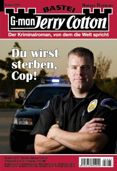 Jerry Cotton 1. Aufl. 3267: Du wirst sterben, Cop