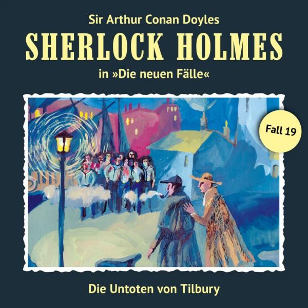 Sherlock Holmes-Neue Fälle CD 19: Die Untoten von Tilbury