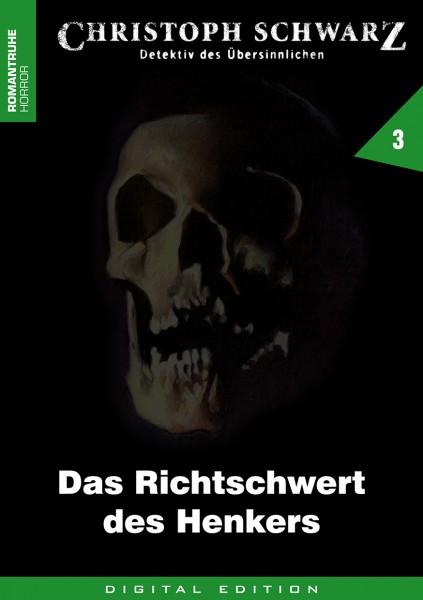 E-Book Christoph Schwarz 03: Das Richtschwert des Henkers