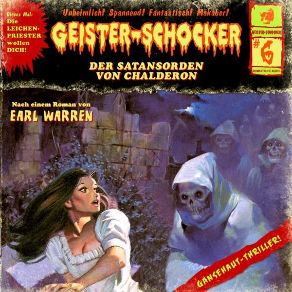 Geister-Schocker CD 06: Der Satansorden von Chalderon