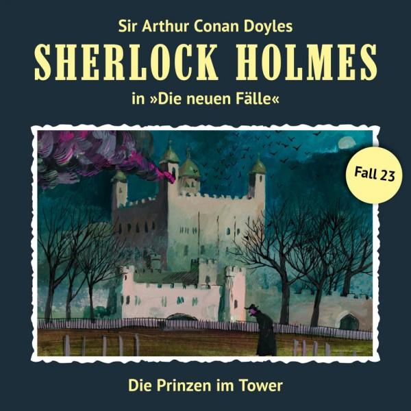 Sherlock Holmes-Neue Fälle CD 23: Die Prinzen im Tower