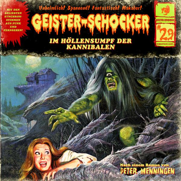 MP3-DOWNLOAD Geister-Schocker 29: Im Höllensumpf der Kannibalen