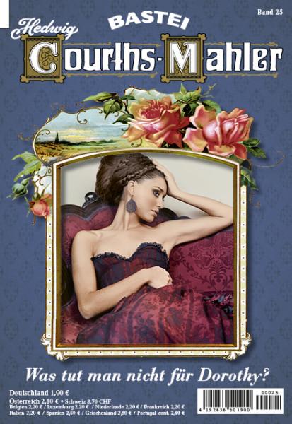 Hedwig Courths-Mahler 025: Was tut man nicht für Dorothy?