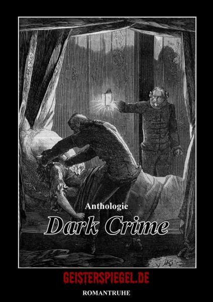 Geisterspiegel Anthologie 4: Dark Crime