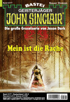 John Sinclair 2177: Mein ist die Rache