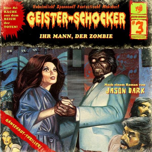 Geister-Schocker CD 03: Ihr Mann, der Zombie