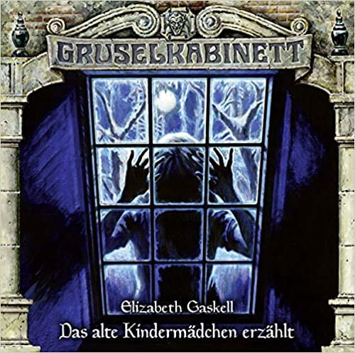 Gruselkabinett CD 165: Das alte Kindermädchen erzählt