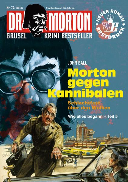 Dr. Morton 73: Morton gegen Kannibalen