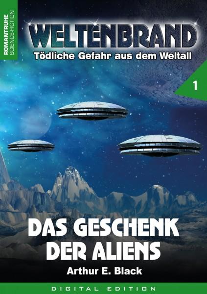 E-Book Weltenbrand 1: Das Geschenk der Aliens