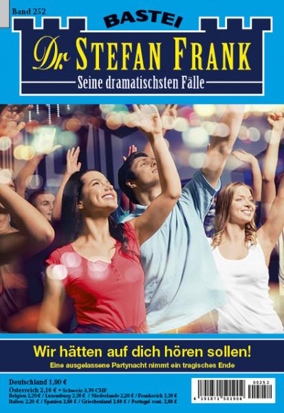 Dr. Stefan Frank 2. Auflage 252: Wir hätten auf dich hören sollen