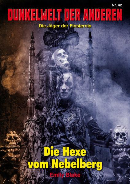 Dunkelwelt der Anderen 42: Die Hexe vom Nebelberg