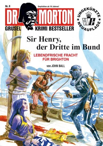 Ebook Dr. Morton 8: Sir Henry, der Dritte im Bund