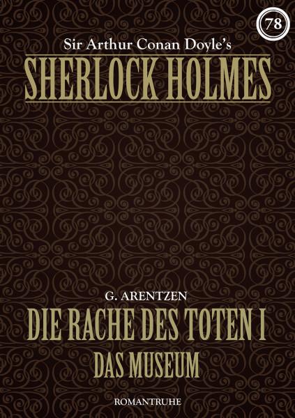 E-Book Sherlock Holmes 78: Die Rache des Toten I - Das Museum