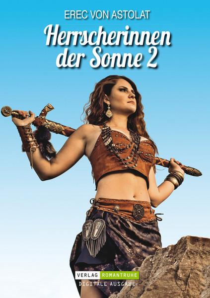 E-Book Herrscherin der Sonne 2: Die Geschichte der Amazonenköniginnen