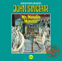 John Sinclair Tonstudio-Braun CD 101: Mr. Mondos Monster (Teil 1/2)