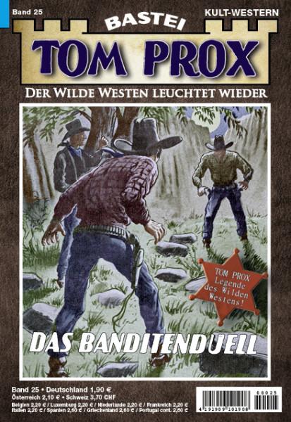 Tom Prox 25: Das Banditen-Duell