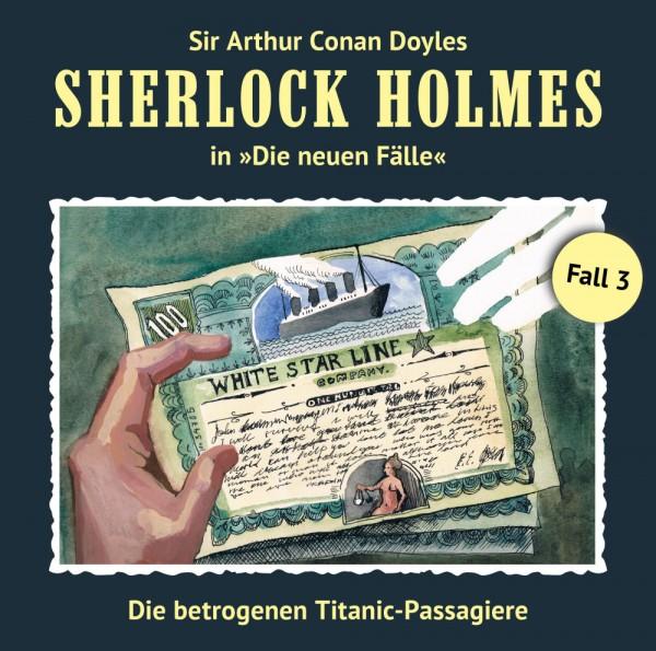 Sherlock Holmes-Neue Fälle CD 03: Die betrogenen Titanic-Passagiere